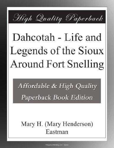 Dahcotah Life and Lege...