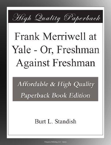 Frank Merriwell at Yale Or, Freshman Against Freshman