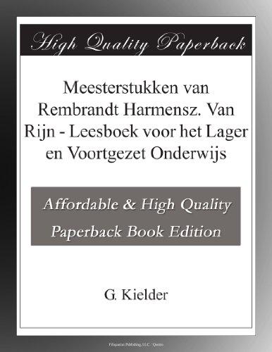Meesterstukken van Rembrandt Harmensz. Van Rijn Leesboek voor het Lager en Voortgezet Onderwijs