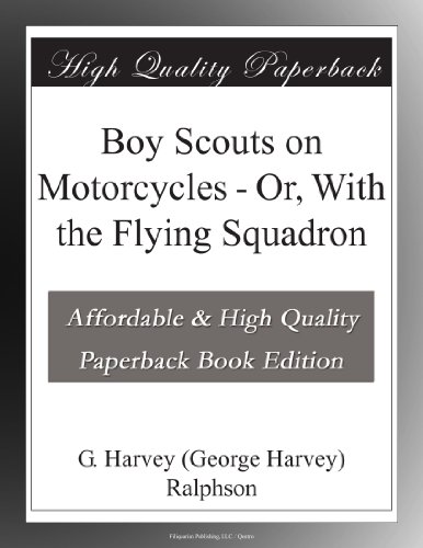 Boy Scouts on Motorcycles; Or, With the Flying Squadron