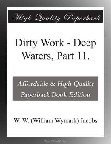 Dirty Work Deep Waters, Part 11.