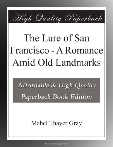 The Lure of San Franci...