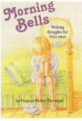 Morning Bells; Or, Waking Thoughts for Little Ones