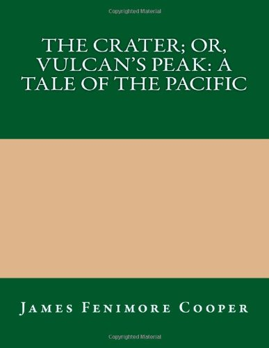 The Crater; Or, Vulcan's Peak: A Tale of the Pacific