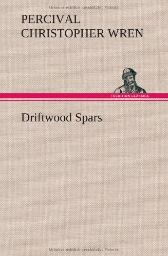 Driftwood Spars The Stories of a Man, a Boy, a Woman, and Certain Other People Who Strangely Met Upon the Sea of Life