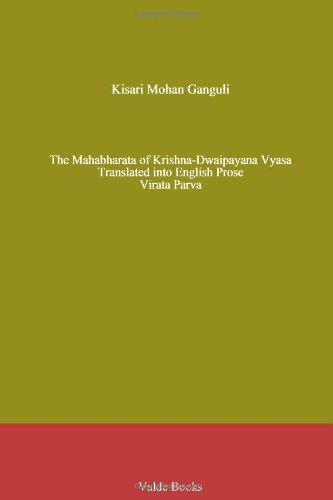 The Mahabharata of Krishna-Dwaipayana Vyasa Translated into English Prose  Virata Parva