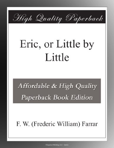 Eric; Or, Little by Li...