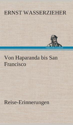 Von Haparanda bis San Francisco Reise-Erinnerungen