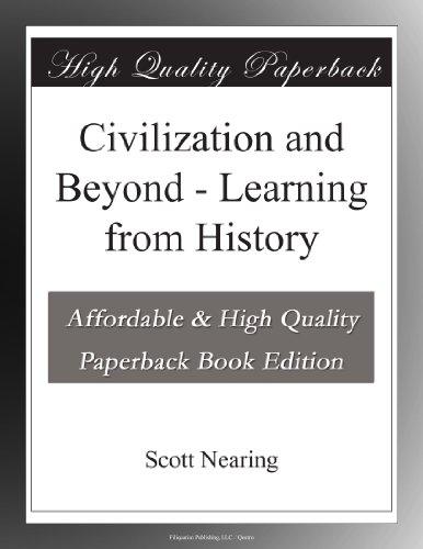Civilization and Beyond: Learning from History