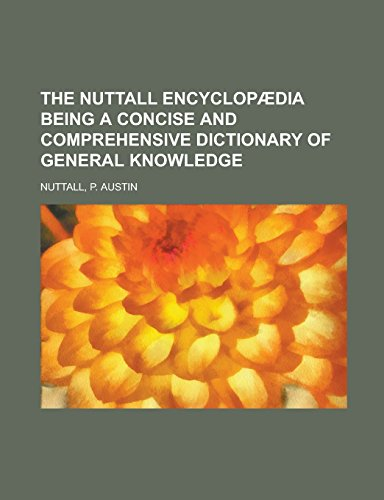The Nuttall Encyclopædia Being a Concise and Comprehensive Dictionary of General Knowledge