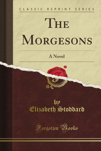 The Morgesons: A Novel