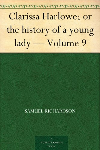 Clarissa Harlowe; or the history of a young lady — Volume 9