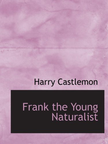 Frank, the Young Natur...
