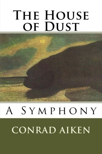 The House of Dust: A S...
