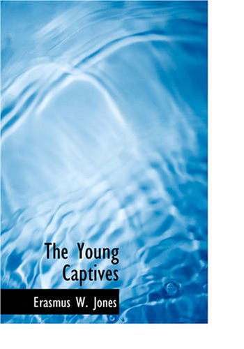 The Young Captives: A ...