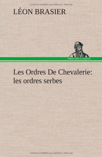 Les Ordres De Chevalerie: les ordres serbes