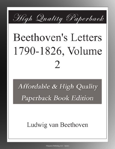 Beethoven's Letters 1790-1826, Volume 2