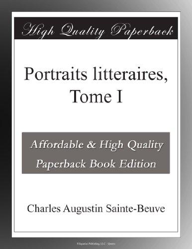 Portraits littéraires,...