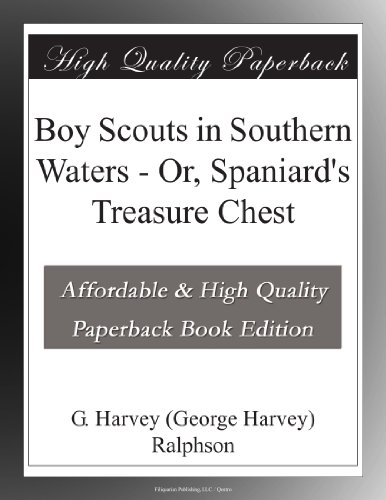 Boy Scouts in Southern Waters; Or, Spaniard's Treasure Chest