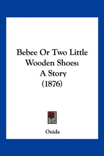 Bébée; Or, Two Little Wooden Shoes