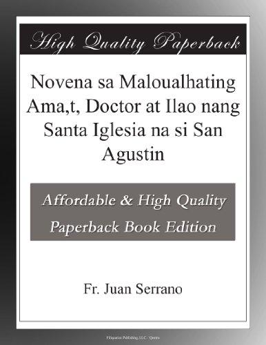 Novena sa Maloualhating Ama,t, Doctor at Ilao nang Santa Iglesia na si San Agustin