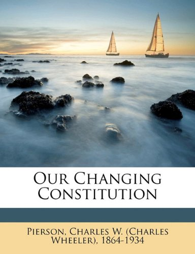 Our Changing Constitution
