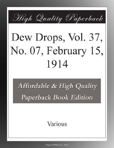 Dew Drops, Vol. 37, No. 07, February 15, 1914