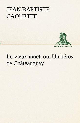 Le vieux muet, ou, Un héros de Châteauguay