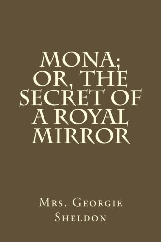 Mona; Or, The Secret o...