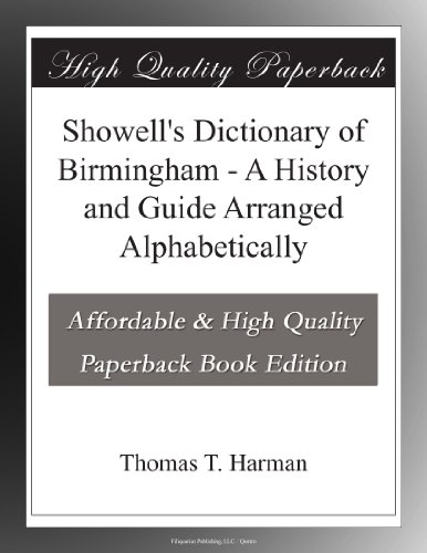 Showell's Dictionary of Birmingham A History and Guide, Arranged Alphabetically