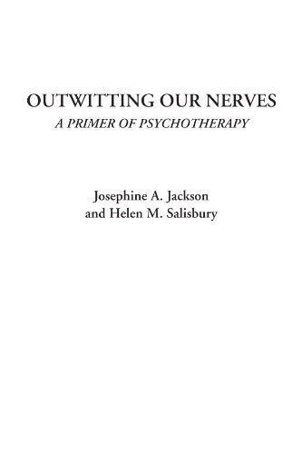 Outwitting Our Nerves:...