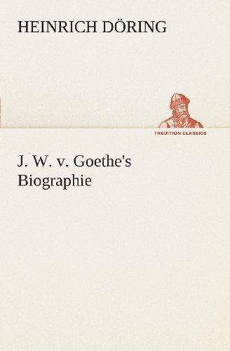 J. W. v. Goethe's Biog...