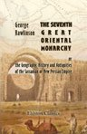 The Seven Great Monarchies Of The Ancient Eastern World, Vol 4: Babylon The History, Geography, And Antiquities Of Chaldaea, Assyria, Babylon, Media, Persia, Parthia, And Sassanian or New Persian Empire; With Maps and Illustrations.