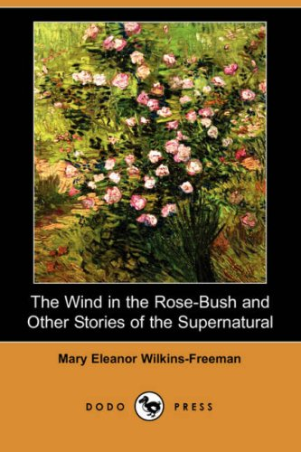 The Wind in the Rose-Bush, and Other Stories of the Supernatural