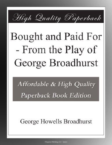 Bought and Paid For; From the Play of George Broadhurst