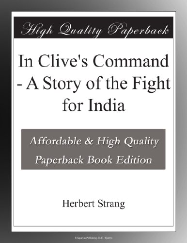 In Clive's Command A Story of the Fight for India