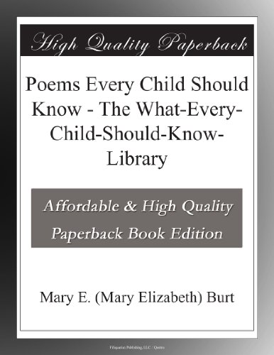 Poems Every Child Should Know The What-Every-Child-Should-Know-Library