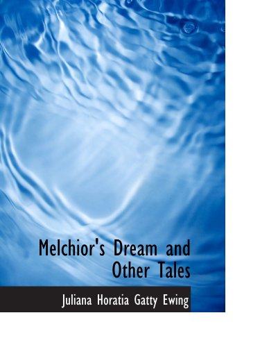 Melchior's Dream and O...