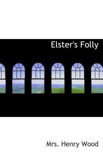Elster's Folly: A Novel