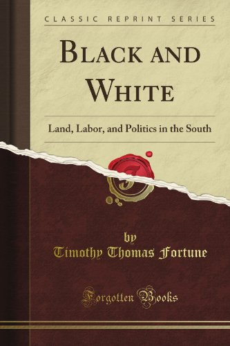Black and White Land, Labor, and Politics in the South