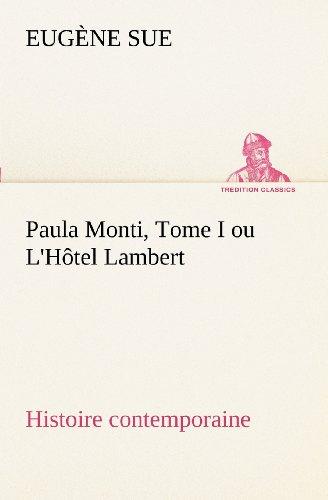 Paula Monti, Tome I ou...