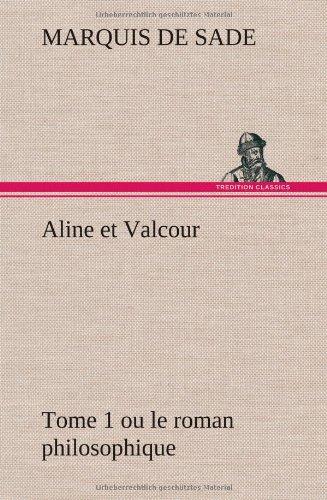 Aline et Valcour, tome 1 ou le roman philosophique