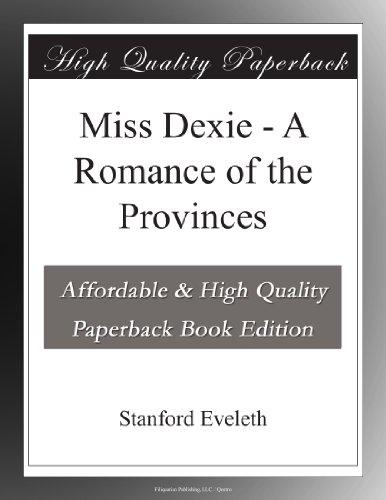 Miss Dexie A Romance o...