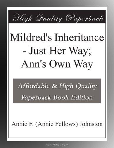 Mildred's Inheritance Just Her Way; Ann's Own Way