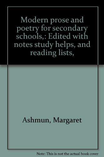 Modern Prose And Poetry; For Secondary Schools Edited With Notes, Study Helps, And Reading Lists