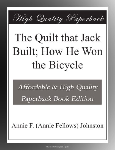 The Quilt that Jack Built; How He Won the Bicycle