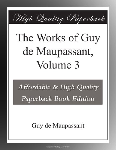 The Works of Guy de Maupassant, Volume 3