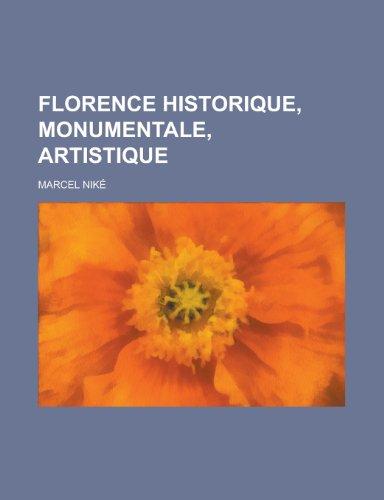 Florence historique, monumentale, artistique