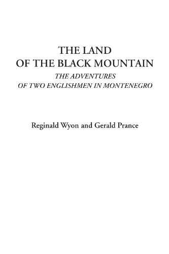 The Land of the Black Mountain The Adventures of Two Englishmen in  Montenegro