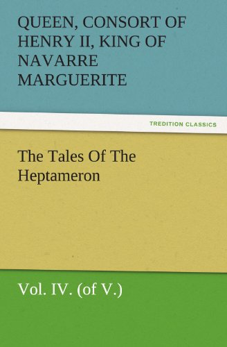 The Tales Of The Heptameron, Vol. IV. (of V.)